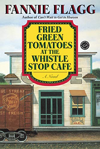 Fried Green Tomatoes at the Whistle Stop Cafe (Ballantine Reader's Circle) (0449911357) by Fannie Flagg