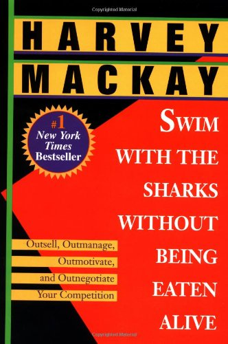 9780449911488: Swim With the Sharks: Without Being Eaten Alive : Outsell, Outmanage, Outmotivate, and Outnegotiate Your Competition