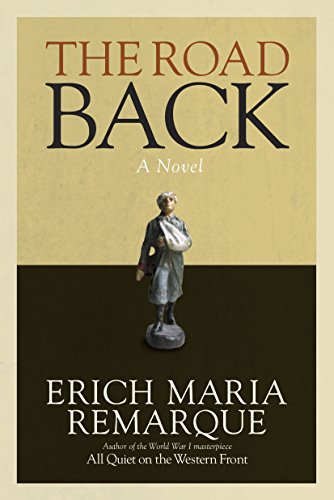 The Road Back: Erich Maria Remarque