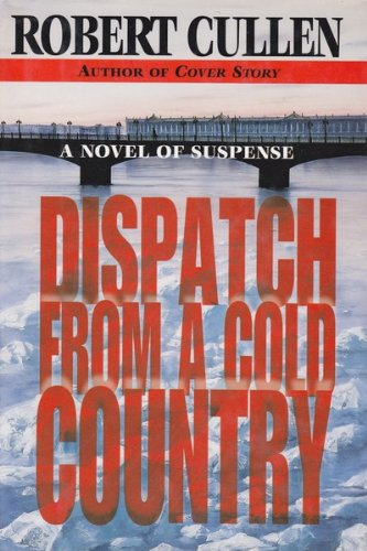 9780449912584: Dispatch from a Cold Country