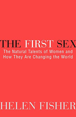 9780449912607: The First Sex: The Natural Talents of Women and How They Are Changing the World