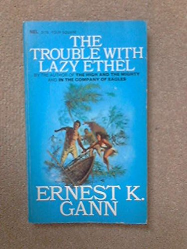 The Trouble With Lazy Ethel (0450001288) by Ernest K. Gann