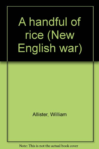 A handful of rice (New English war): Allister, William