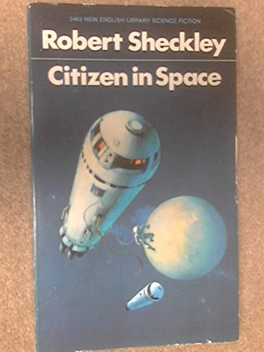 9780450002304: Citizen in space (New English Library science fiction) Sheckley, Robert