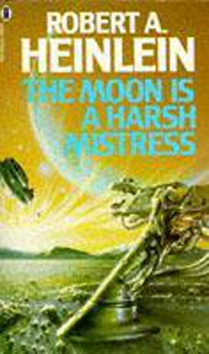 9780450002311: The Moon is a Harsh Mistress