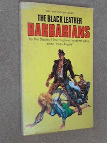 Black Leather Barbarians: Stadley, Pat