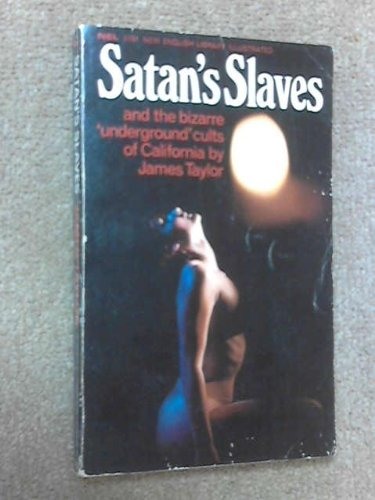 9780450004841: Satan's Slaves: and the Bizarre 'Underground' Cults of California