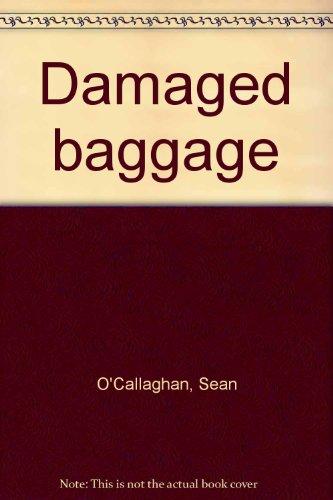 Damaged Baggage: O'Callaghan, Sean