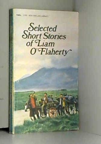 Selected Short Stories of Liam O'Flaherty: O'Flaherty, Liam