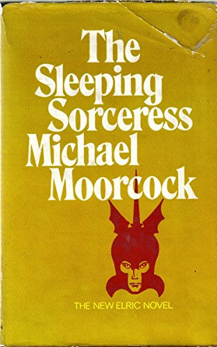 THE SLEEPING SORCERESS: Moorcock, Michael