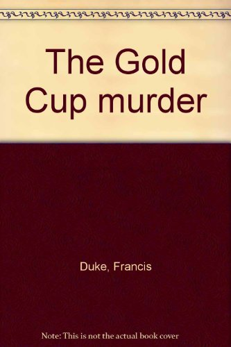 The Gold Cup Murder: Duke, Francis