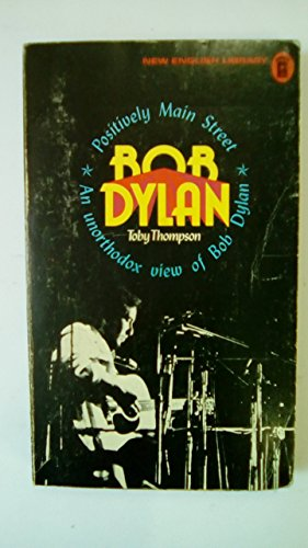 9780450010125: Positively Main Street : An Unorthodox View of Bob Dylan
