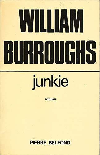 JUNKIE (A FIRST PRINTING THUS): Willam Burroughs