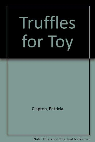 9780450012754: Truffles for Toy