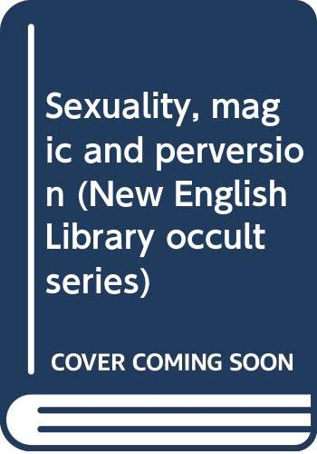 9780450013409: Sexuality, magic and perversion (New English Library occult series)