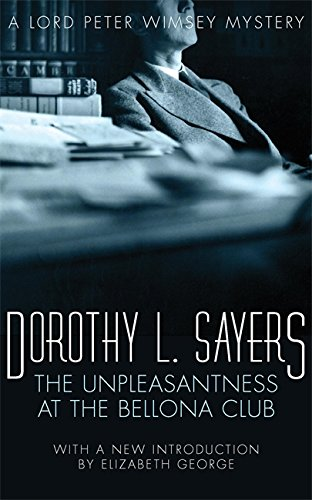 The Unpleasantness at the Bellona Club (Lord Peter Wimsey Mystery): Sayers, Dorothy L.