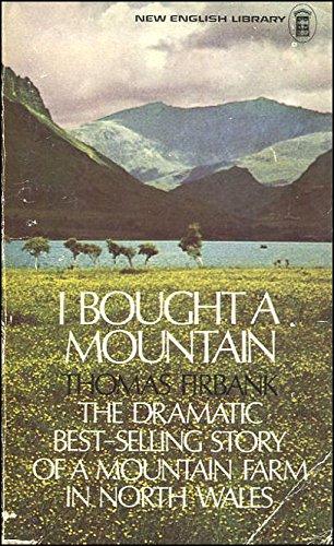 I Bought a Mountain: Firbank, Thomas.