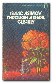9780450019784: THROUGH A GLASS , CLEARLY