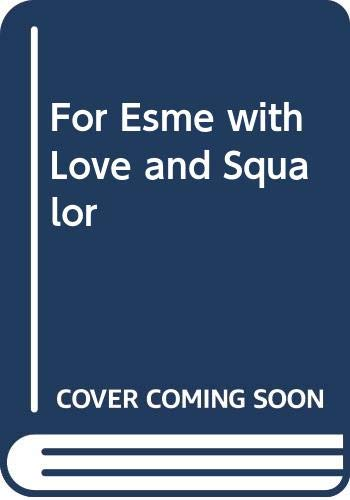 For Esme with Love and Squalor: J D Salinger