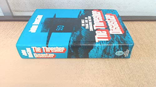 9780450025891: The Thresher Disaster: The Most Tragic Dive in Submarine History