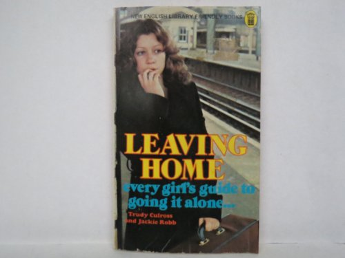 9780450026386: Leaving Home: Every Girl's Guide to Going it Alone (New English Library friendly books)