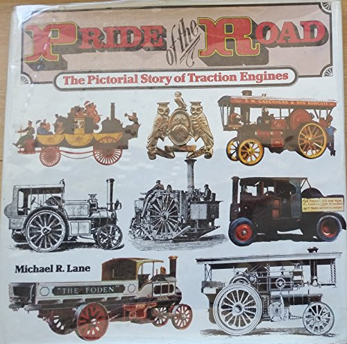 Pride of the Road: Pictorial Story of Traction Engines (0450028372) by Michael R. Lane