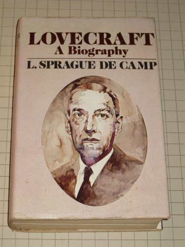 LOVECRAFT. A BIOGRAPHY: De Camp, L Sprague