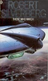 Those Who Watch (0450032604) by Robert Silverberg