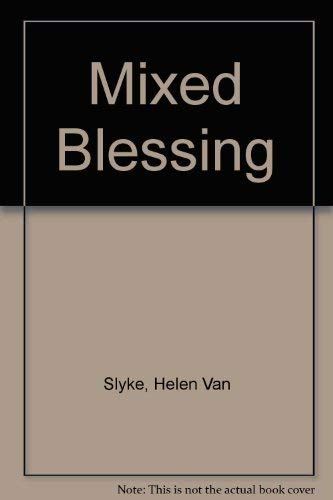 Mixed Blessing: Slyke, Helen Van