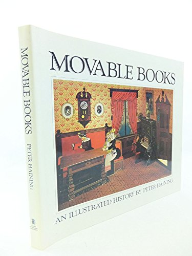 Movable Books Ð An illustrated history Ð Pages & pictures of folding, revolving, ...