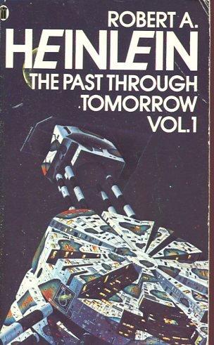 Past Through Tomorrow: Bk. 1: Heinlein, Robert A.