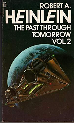 The Past Through Tomorrow: Bk. 2: Heinlein, Robert A.
