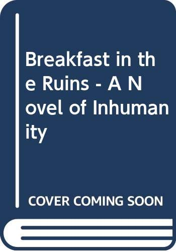 9780450041525: Breakfast in the Ruins - A Novel of Inhumanity