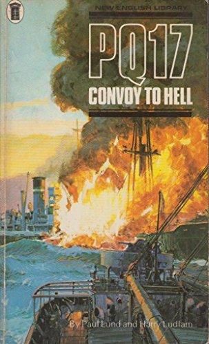 PQ17 Convoy to Hell: The Survivor?s Story.: Harry Ludlam