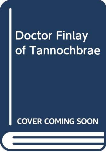 9780450042461: Doctor Finlay of Tannochbrae