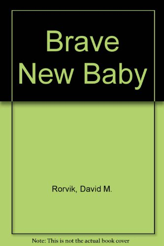 9780450043307: Brave New Baby : Promise and Peril of the Biological Revolution