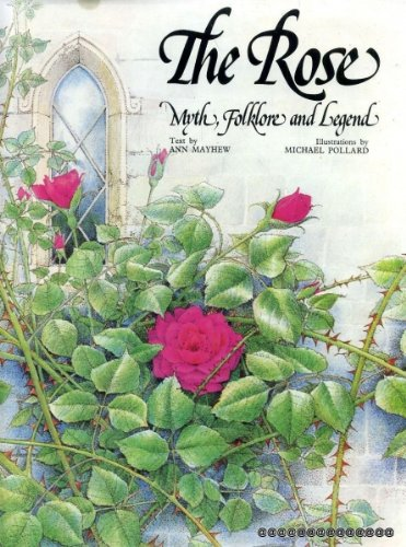 The Rose. Myth, Folklore and Legend