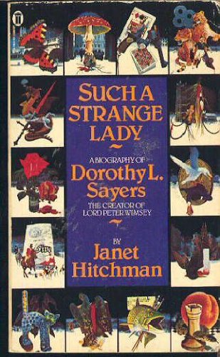 9780450044779: Such a Strange Lady: Biography of Dorothy L. Sayers: A Biography of Dorothy L. Sayers