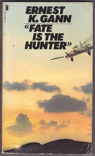 Fate is the hunter: Ernest K Gann