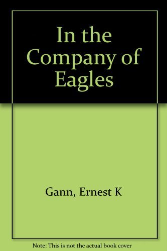 9780450045257: In the Company of Eagles