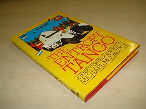 THE ENTROPY TANGO: Moorcock, Michael.