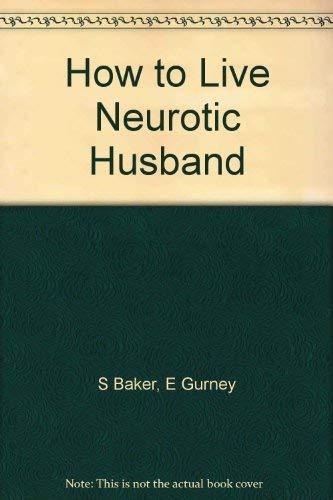 9780450049736: How to Live Neurotic Husband