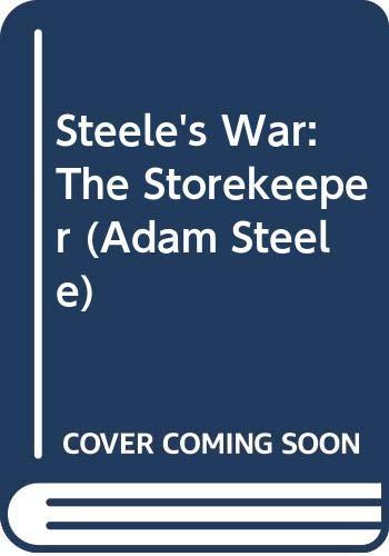 9780450050954: STEELE'S WAR: THE STOREKEEPER (ADAM STEELE)