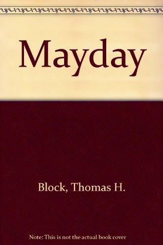 Mayday: Block, Thomas H.