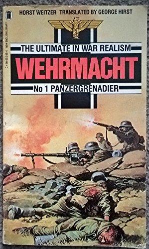 WEHRMACHT NO.1 Panzergrenadier: HORST WEITZER (Translated By George Hirst)