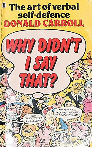 9780450052927: Why Didn't I Say That: The Art Of Verbal Self-Defence
