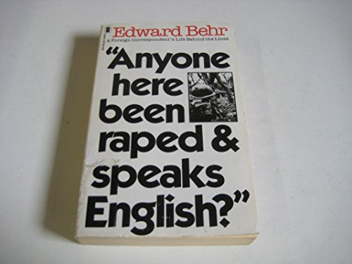 Anyone Here Been Raped and Speaks English?: Behr, Edward