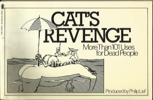 Cat's Revenge: More Than 101 Uses for Dead People (No. 1) (9780450054594) by Lief, Philip