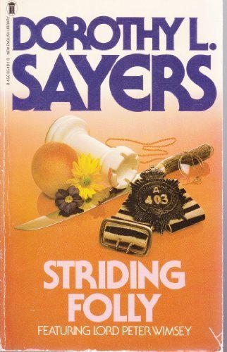 9780450054815: Striding folly: Including three final Lord Peter Wimsey stories