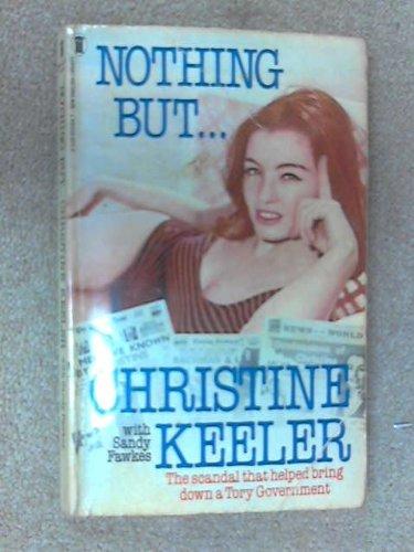 9780450055645: Nothing But..Christine Keeler